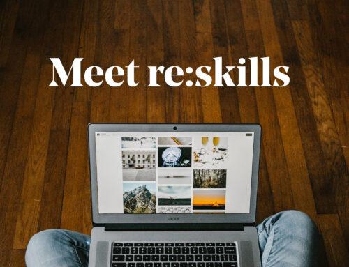 Meet re:skills